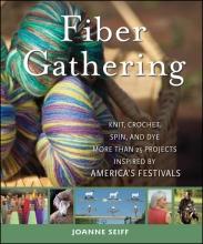 Seiff, Joanne Fiber Gathering