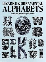Grafton, Carol Belanger Bizarre and Ornamental Alphabets