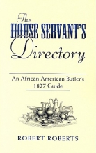 Roberts, Robert The House Servant`s Directory