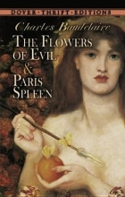 Baudelaire, Charles P. The Flowers of Evil & Paris Spleen