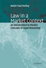 Malloy, Robin Paul Law in a Market Context