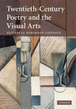 Bergmann Loizeaux, Elizabeth Twentieth-Century Poetry and the Visual Arts