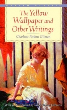 Gilman, Charlotte Perkins The Yellow Wallpaper and Other Writings