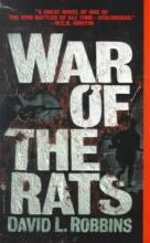 Robbins, David L. War of the Rats