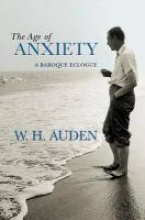 Auden, W. H. The Age of Anxiety - A Baroque Eclogue