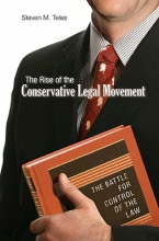 Steven M. Teles The Rise of the Conservative Legal Movement