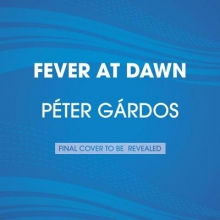 Gardos, Peter Fever at Dawn