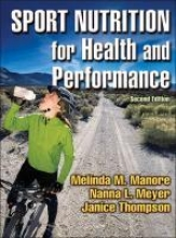 Melinda Manore,   Nanna L. Meyer,   Janice L. Thompson Sport Nutrition for Health and Performance