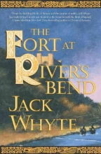Whyte, Jack The Fort at River`s Bend