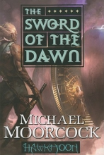 Moorcock, Michael Hawkmoon: The Sword of the Dawn: The Sword of the Dawn