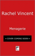 Vincent, Rachel Menagerie