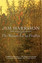 Harrison, Jim The Woman Lit by Fireflies
