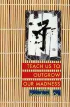 Oe, Kenzaburo Teach Us to Outgrow Our Madness
