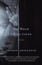 Appelfeld, Aharon All Whom I Have Loved
