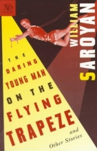 Saroyan, William The Daring Young Man on the Flying Trapeze