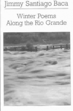 Baca, Jimmy Santiago Winter Poems Along the Rio Grande