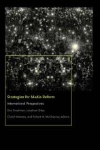 Des Freedman,   Jonathan Obar,   Cheryl Martens,   Robert W. McChesney Strategies for Media Reform