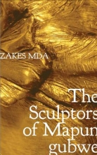Mda, Zakes The Sculptors of Mapungubwe