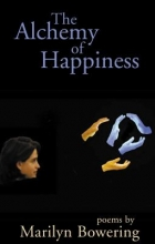 Bowering, Marilyn The Alchemy of Happiness