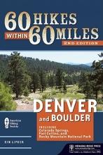 Kim Lipker 60 Hikes Within 60 Miles: Denver and Boulder