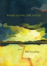 Tremblay, Bill Walks Along the Ditch