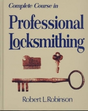 Robinson, Robert L. Complete Course in Professional Locksmithing