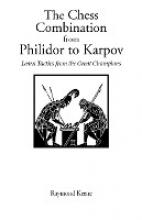 Raymond Keene The Chess Combination from Philidor to Karpov