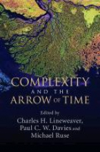 Charles H. (Australian National University, Canberra) Lineweaver,   Paul C. W. (Arizona State University) Davies,   Michael (Florida State University) Ruse Complexity and the Arrow of Time