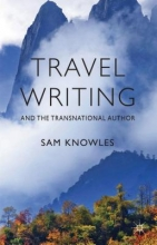 Knowles, Sam Travel Writing and the Transnational Author