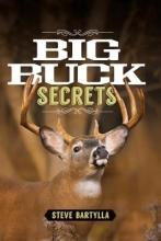 Steve Bartylla Big Buck Secrets