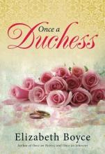 Boyce, Elizabeth Once a Duchess
