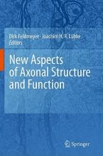 Feldmeyer, Dirk,   Lübke, Joachim New Aspects of Axonal Structure and Function