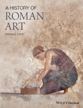 Tuck, Steven L. A History of Roman Art