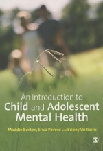 Maddie Burton,   Erica Pavord,   Briony Williams An Introduction to Child and Adolescent Mental Health