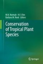 M.N. Normah,   H.F. Chin,   Barbara M. Reed Conservation of Tropical Plant Species