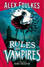 Alex Foulkes, Rules for Vampires