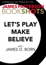 Patterson, James Let`s Play Make-Believe