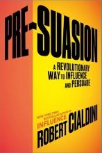 Cialdini, Robert B. Pre-Suasion