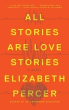 Percer, Elizabeth All Stories Are Love Stories