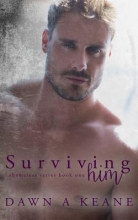 Keane, Dawn A. Surviving Him