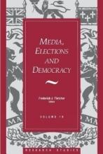 Fletcher, Frederick J. Media, Elections, and Democracy