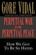 Vidal, Gore Perpetual War for Perpetual Peace