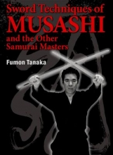 Fumon Tanaka Sword Techniques Of Musashi And The Other Samurai Masters