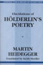 Heidegger, Martin Elucidations of Holderin`s Poetry