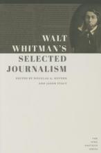 Whitman, Walt Walt Whitman`s Selected Journalism