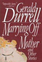 Durrell, Gerald Marrying Off Mother