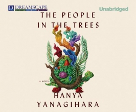Yanagihara, Hanya The People in the Trees