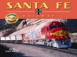 Santa Fe Railway 2017 Calendar