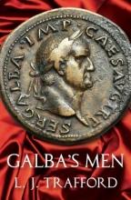 Trafford, L. J. Galba`s Men