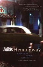 Fuentes, Leonardo Padura Adios Hemingway